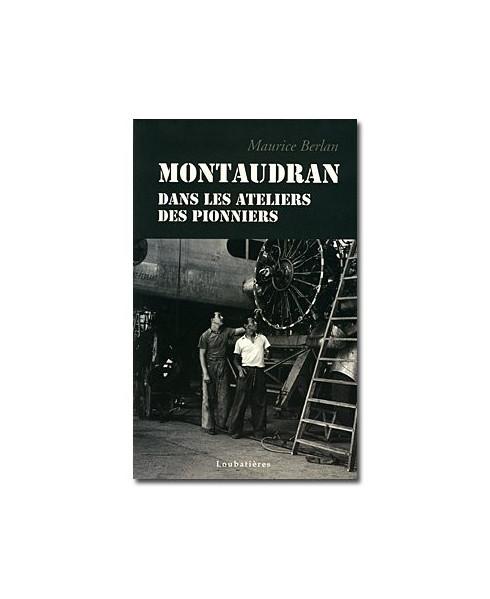 Montaudran, dans les ateliers des pionniers