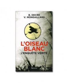 L'oiseau blanc - L'enquête vérité