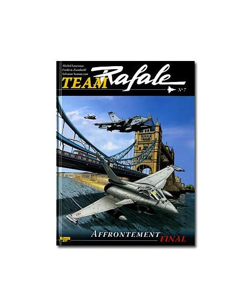 Team Rafale - Tome 7 : Affrontement final