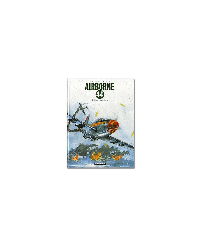 Airborne 44 - Tome 5 : S'il faut survivre...