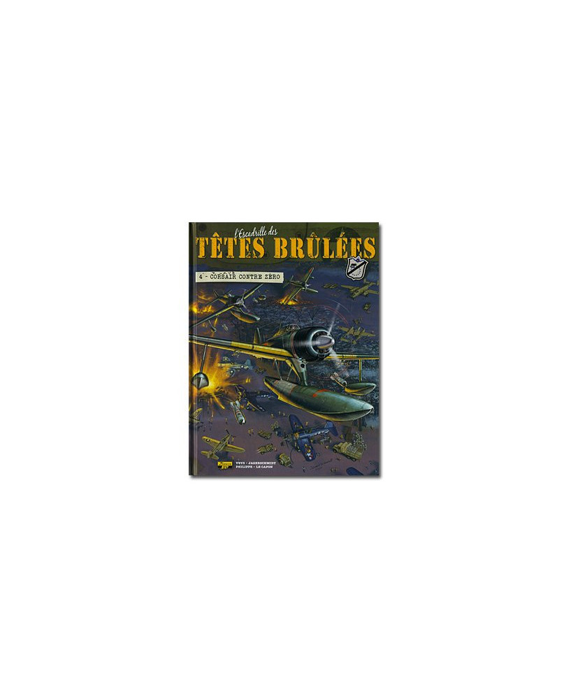 L'Escadrille des têtes brûlées - Tome 4 : Corsair contre Zéro