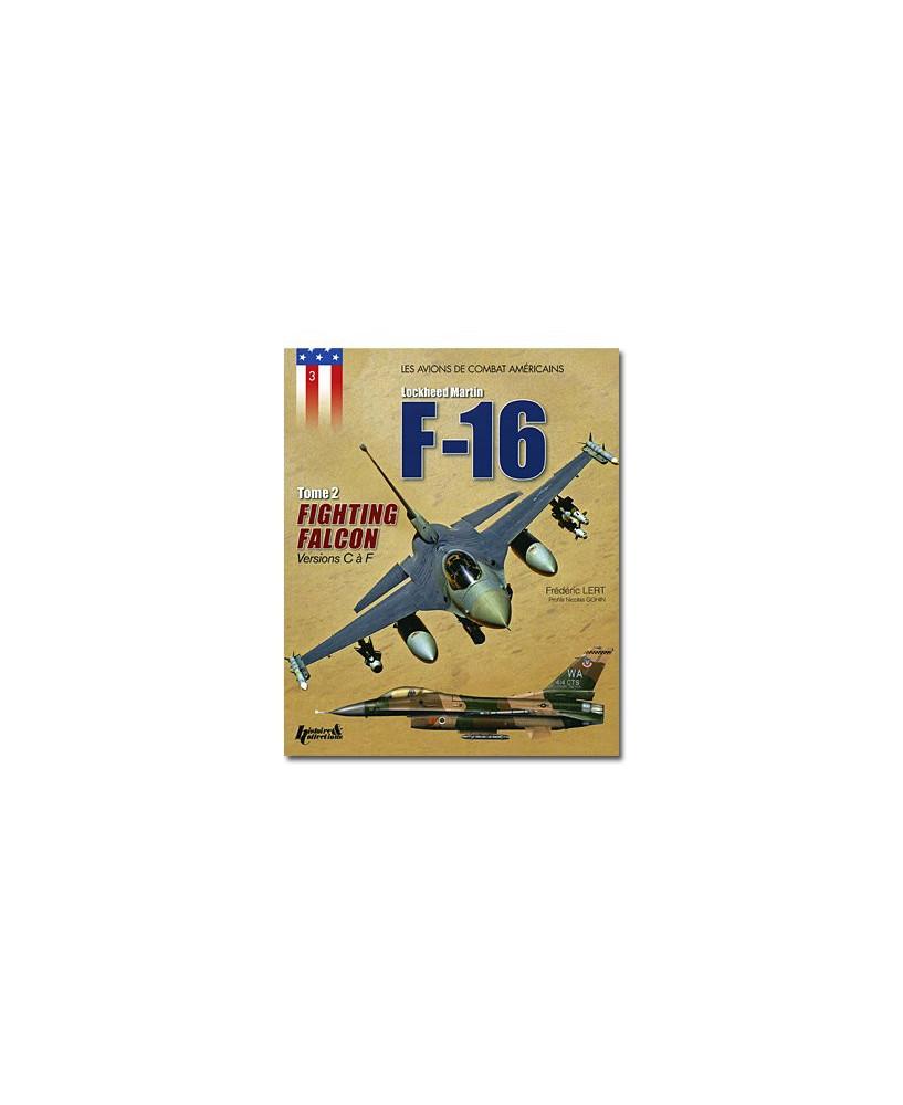 F-16, Fighting Falcon - Tome 2 : versions C à F
