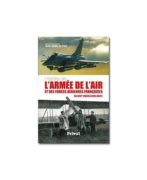 Histoire de l'Armée de l'Air et des forces aériennes françaises du XVIIIe siècle à nos jours