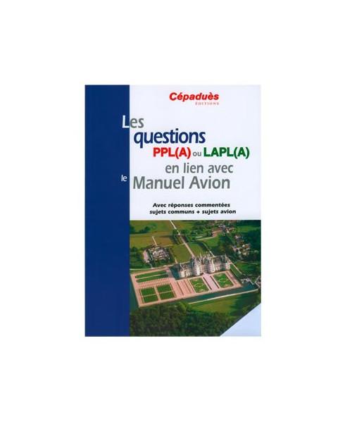 Les questions PPL(A) ou LAPL(A) associées au Manuel Avion - Conforme E.A.S.A.