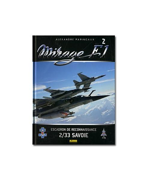 Le Mirage F1 - Escadron de Reconnaissance 2/33 Savoie