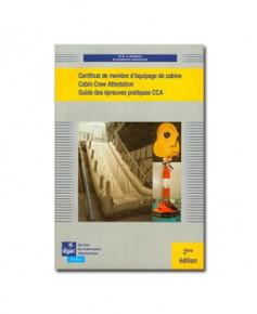 Certificat de membre d'équipage de cabine (CCA : Cabin Crew Attestation) Guide des épreuves pratiques