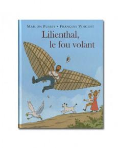 Lilienthal, le fou volant