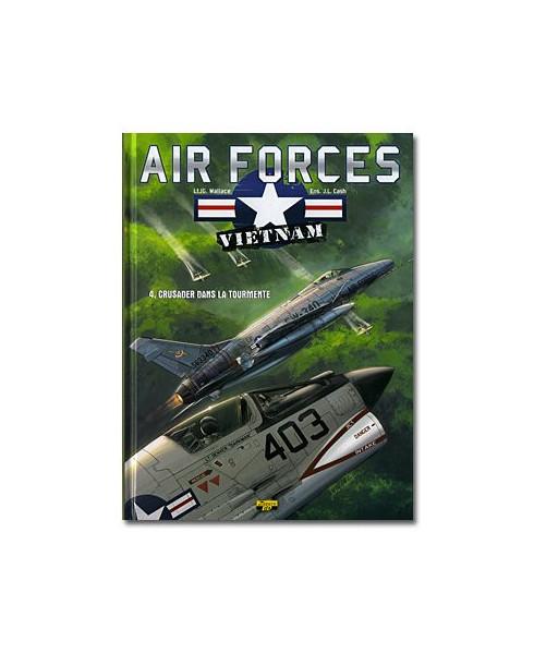 Air Forces : Vietnam - Tome 4 : Crusader dans la tourmente (Edition spéciale)