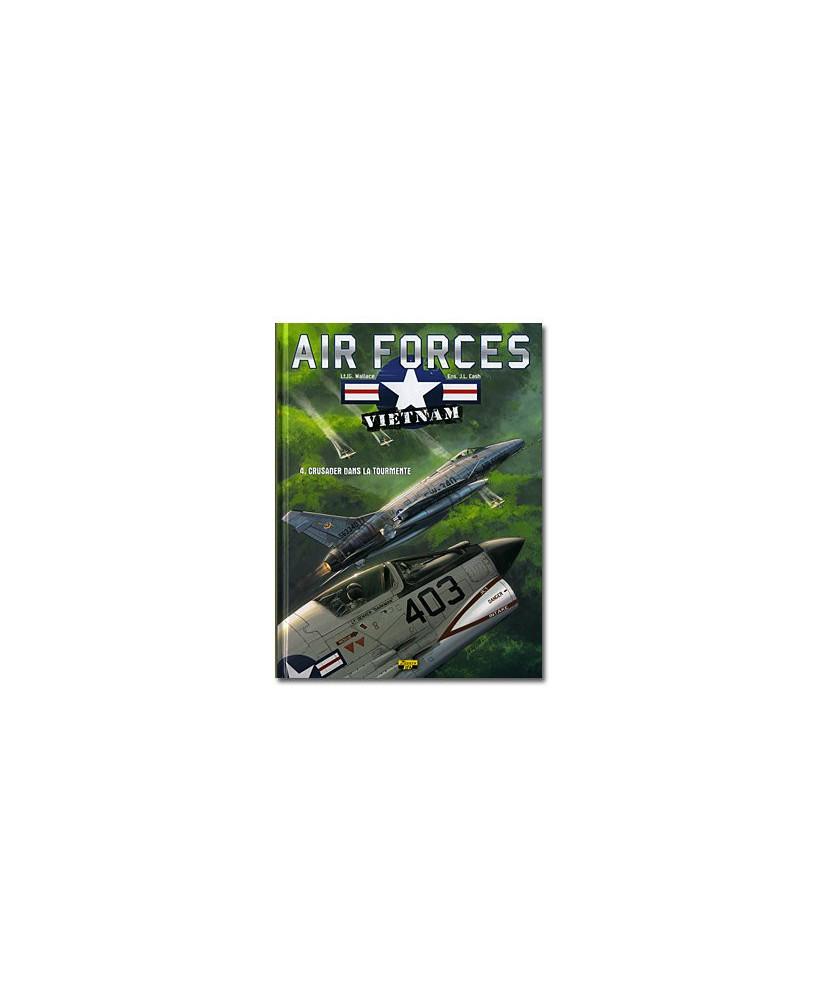 Air Forces : Vietnam - Tome 4 : Crusader dans la tourmente
