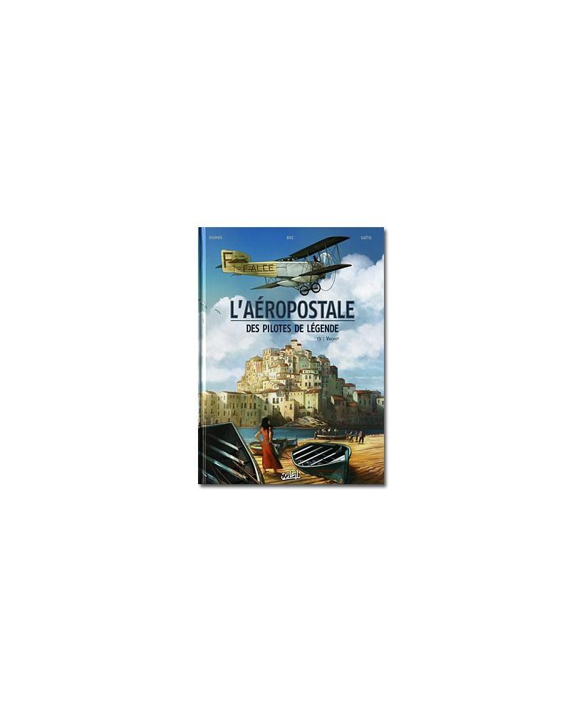 L'Aéropostale, des pilotes de légende - Tome 3 : Vachet