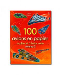 100 avions en papier à plier et à faire voler - Volume 2