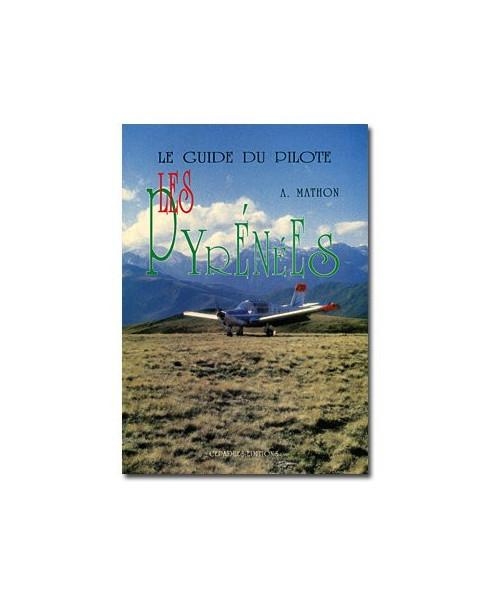 Le guide du pilote : Les Pyrénées