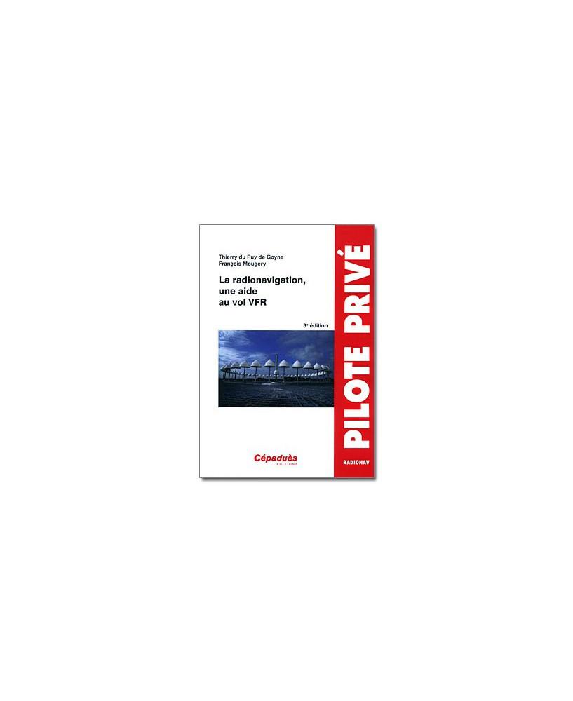 La radionavigation, une aide au vol V.F.R. - 3e édition