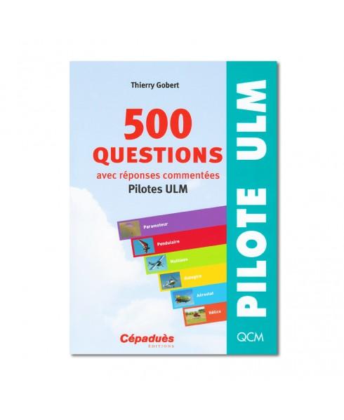 500 questions Pilotes U.L.M. - 9e édition