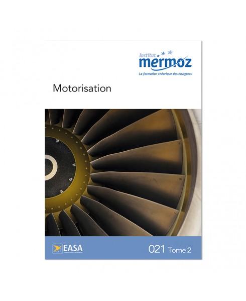 Mermoz - 021 - Connaissance générale des aéronefs - Tome 2 : Motorisation