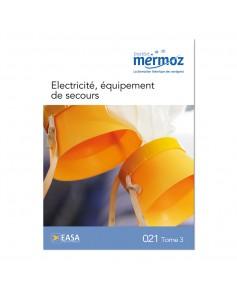 Mermoz - 021 - Connaissance générale des aéronefs - Tome 3 : Electricité, équipements de secours