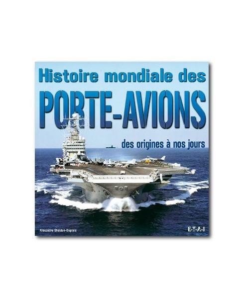 Histoire mondiale des porte-avions, des origines à nos jours