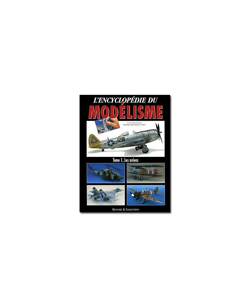 Encyclopédie du modélisme : Les avions - Tome 1