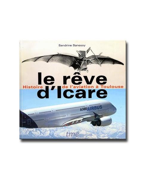 Le rêve d'Icare, Histoire de l'aviation à Toulouse