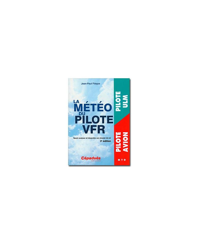 La météo du pilote V.F.R. - 3e édition