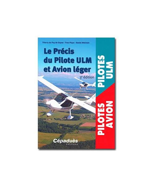 Le précis du pilote U.L.M. et Avion léger - 3e édition
