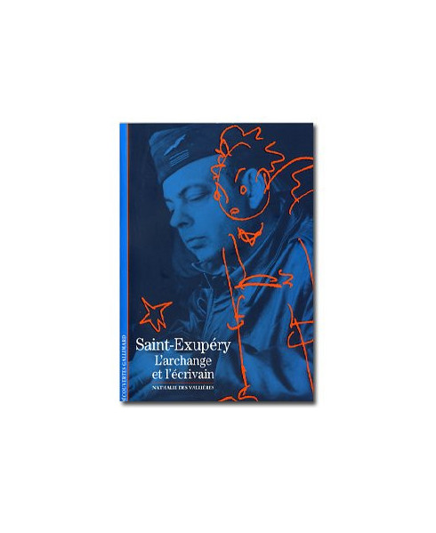 Saint-Exupéry - l'archange et l'écrivain