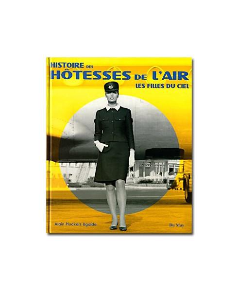 Histoire des hôtesses de l'air, les filles du ciel