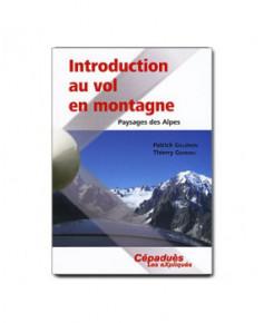 Introduction au vol en montagne - Paysages des Alpes