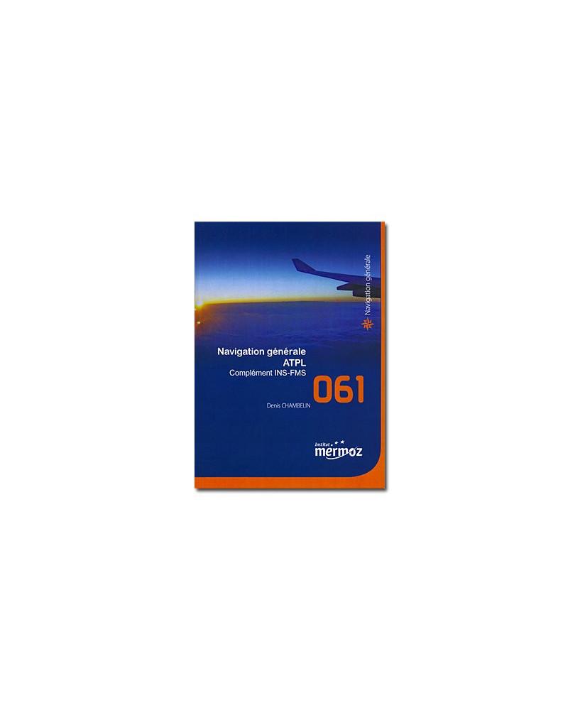Mermoz - 061 - Navigation générale A.T.P.L. - Complément I.N.S. - F.M.S.