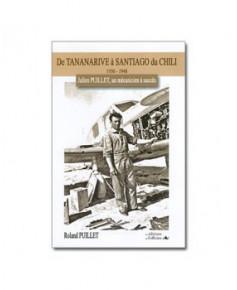 De Tananarive à Santiago du Chili - 1930-1948 - Julien Puillet, un mécanicien à succès