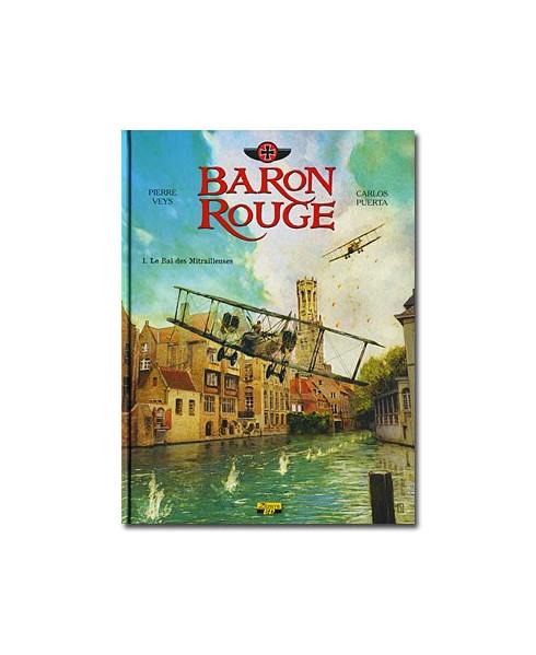 Baron rouge - Tome 1 : Le Bal des Mitrailleuses