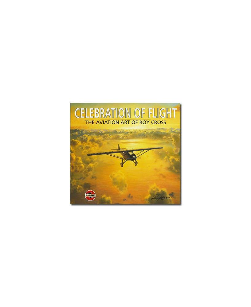 Celebration of Flight - The Aviation Art of Roy CROSS