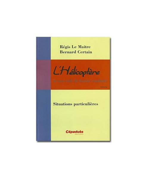 L'hélicoptère et son code de bonne conduite : Situations particulières
