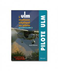 L'ULM multiaxe eXpliqué au pilote par le texte et la vidéo