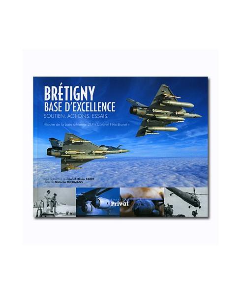 Brétigny base d'excellence - Soutien, actions, essais