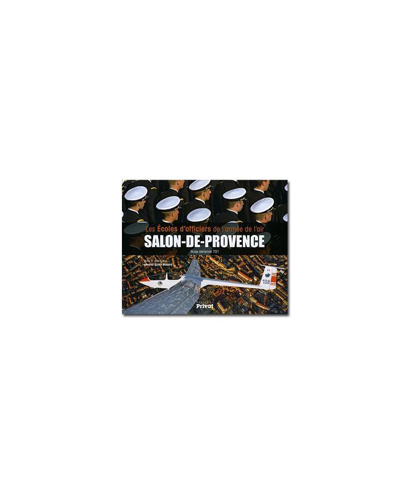 Les Ecoles d'officiers de l'Armée de l'air Salon-de-Provence - Base 701