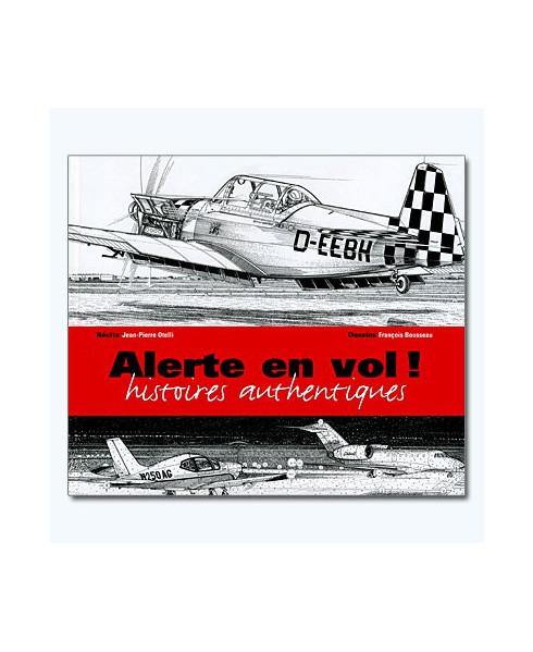 Alerte en vol ! - Histoires authentiques