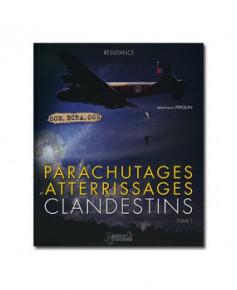 Les parachutages et atterrissages clandestins
