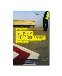 Roissy, un monde secret