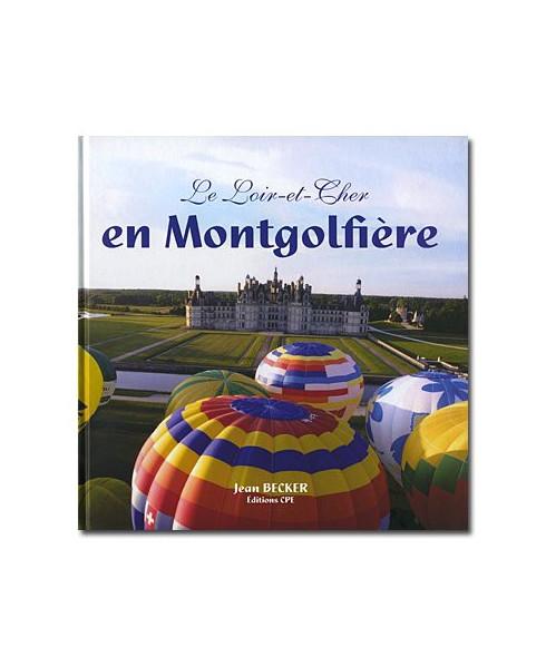 Le Loir-et-Cher en Montgolfière
