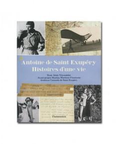 Antoine de Saint-Exupéry - Histoires d'une vie