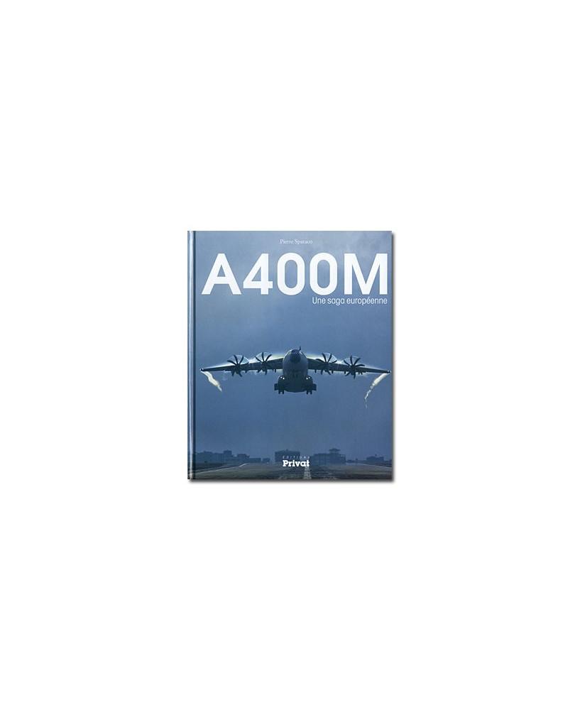 Airbus A400M - Une saga européenne