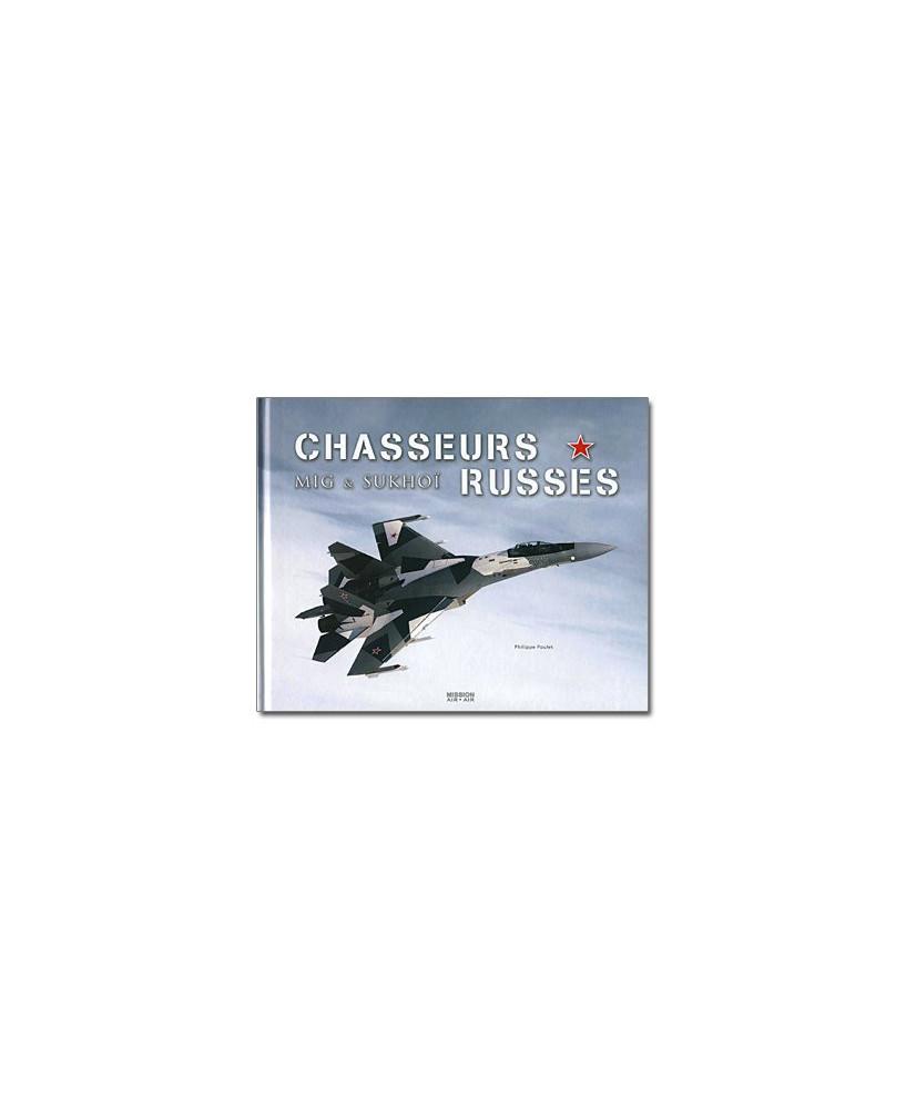 Chasseurs Russes - Mig & Sukhoï