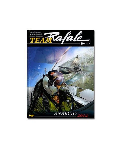 Team Rafale - Tome 6 : Arnachy 2012