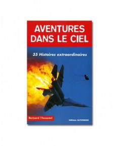 Aventures dans le ciel : 35 histoires extraordinaires