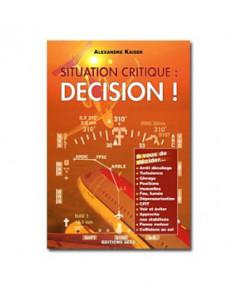 Situation critique : décision !