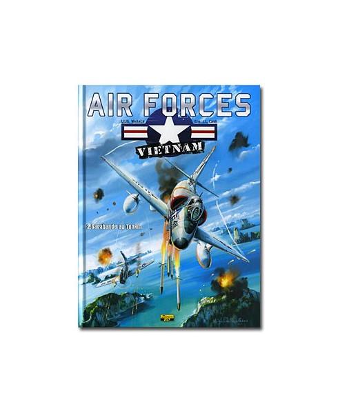 Air Forces : Vietnam - Tome 2 : Sarabande au Tonkin