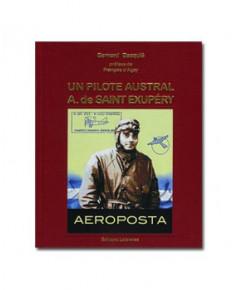 Un pilote austral Antoine de Saint-Exupéry