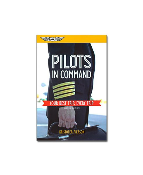 Pilots in Command : Your Best Trip, Every Trip