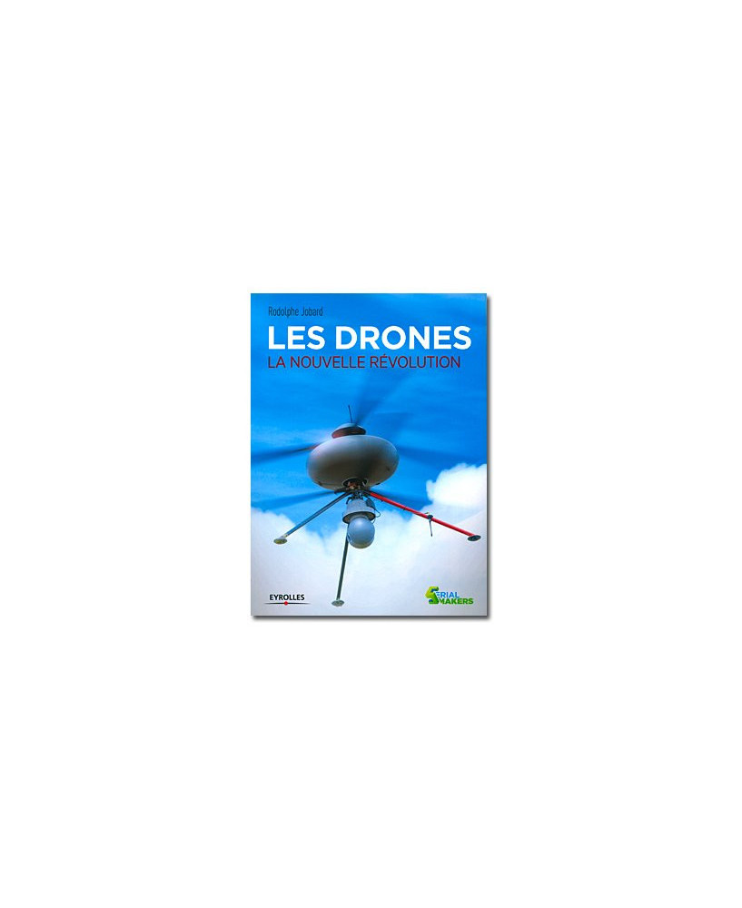 Les drones - La nouvelle révolution